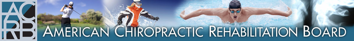 American Chiropractic Rehabilitation Board - Clinical Rehabilitation Seminars: Sessions 1- 4